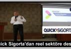 Quick Sigorta'dan reel sektöre destek