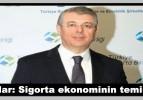 Çağlar: Sigorta ekonominin teminatı