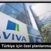 Aviva: Türkiye için özel planlarımız var