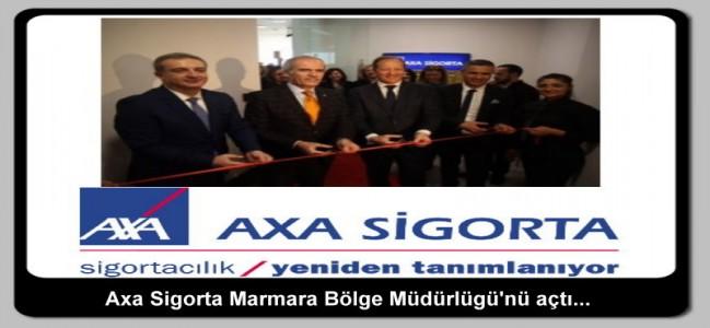 Axa Sigorta Marmara Bölge Müdürlüğü'nü açtı…