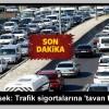 Mehmet Şimşek: Trafik sigortalarına 'tavan fiyat' geliyor…