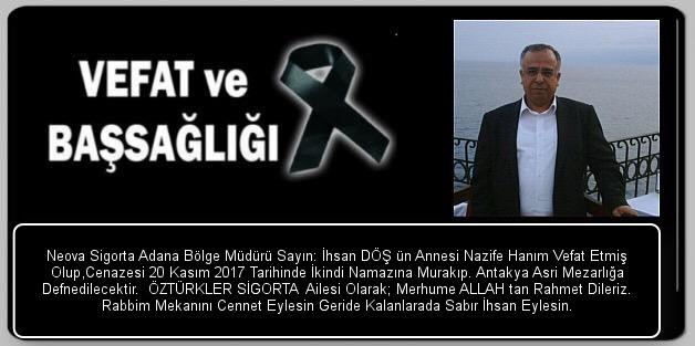 Neova Sigorta Adana Bölge Müdürü Sayın İhsan DÖŞ Annesi Vefat Etmiştir