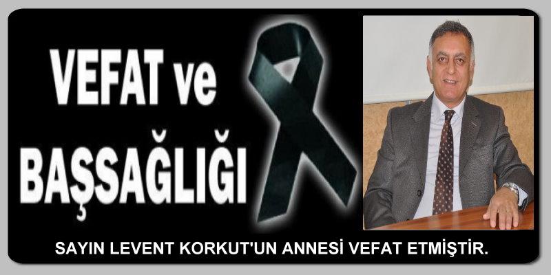 Sigortacılık Meslek komite Başkanı Sayın Levent Korkut'un annesi vefat etmiştir