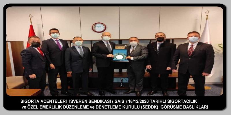 SİGORTA ACENTELERİ  İŞVEREN SENDİKASI ( SEDDK ) İLE GÖRÜŞME YAPTI.