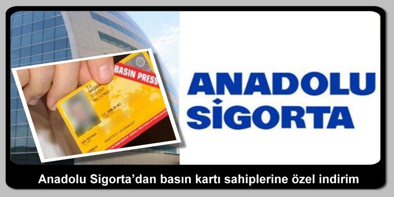 Anadolu Sigorta'dan basın kartı sahiplerine özel indirim