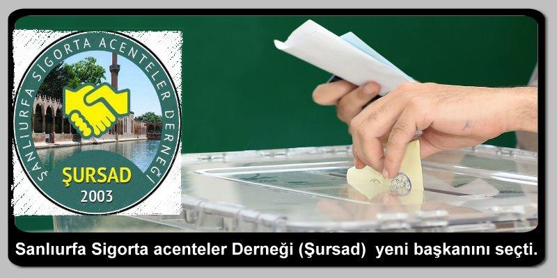 Sanlıurfa Sigorta acenteler Derneği (Şursad)  yeni başkanını seçti.