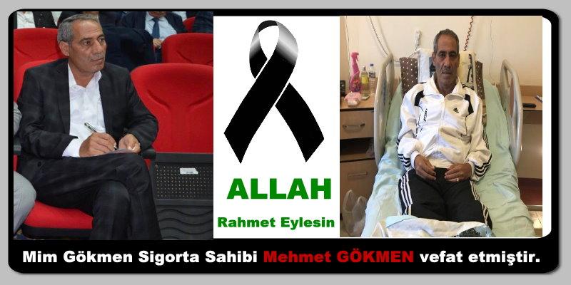 Mim Gökmen Sigorta Sahibi Mehmet GÖKMEN vefat etmiştir.